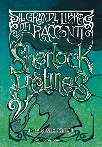 9788804723158: Il grande libro dei racconti di Sherlock Holmes