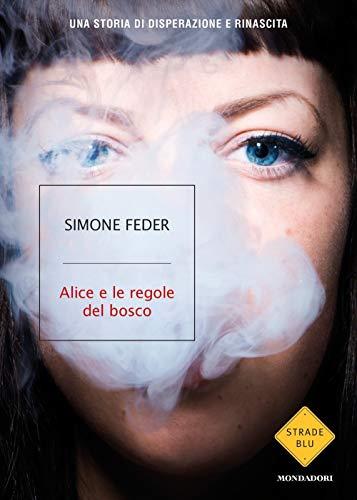 9788804729105: Alice e le regole del bosco
