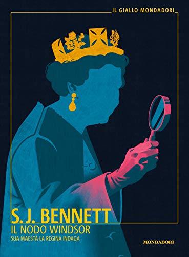 9788804731566: Il nodo Windsor. Sua Maestà la regina indaga