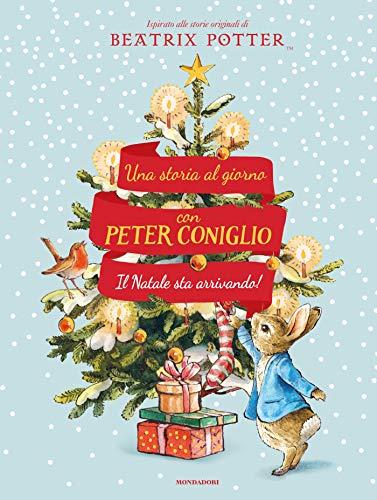 9788804731719: Il Natale sta arrivando! Una storia al giorno con Peter Coniglio. Ediz. a colori
