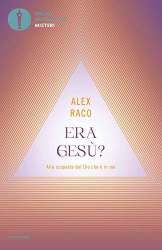 9788804739241: Era Gesù? Alla scoperta del Dio che è in noi