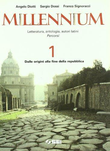 9788805028672: Millennium. Letteratura, antologia, autori latini. Percorsi. Per le Scuole superiori: 1