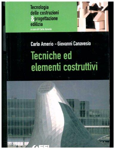 9788805029501: Tecniche ed elementi costruttivi. Tecnologia delle costruzioni & progettazione edilizia. Per gli Ist. Tecnici