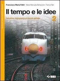Il tempo e le idee. Con espansione: Feltri, Francesco M.