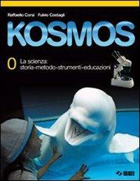 Kosmos. Volume 0-1A-1B. Con espansione online. Per: Corsi, Raffaello