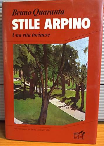 9788805050703: Stile Arpino: Una vita torinese (Storia) (Italian Edition)