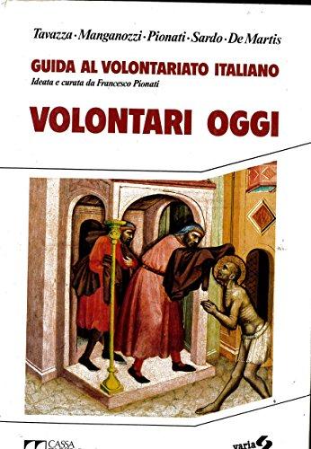 9788805051632: Volontari oggi (Guida al volontariato italiano)