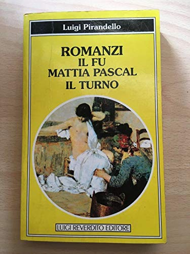 Il fu Mattia Pascal (Guide allo studio): Luigi Pirandello
