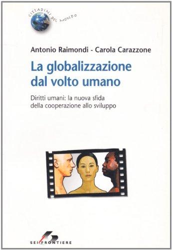 9788805059355: La globalizzazione dal volto umano. Diritti umani: la nuova sfida della cooperazione allo sviluppo