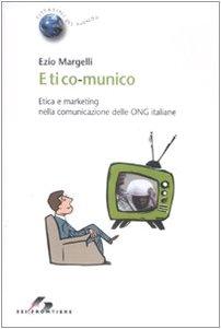 9788805070589: Etico-munico. Etica e marketing nella comunicazione delle ONG italiane