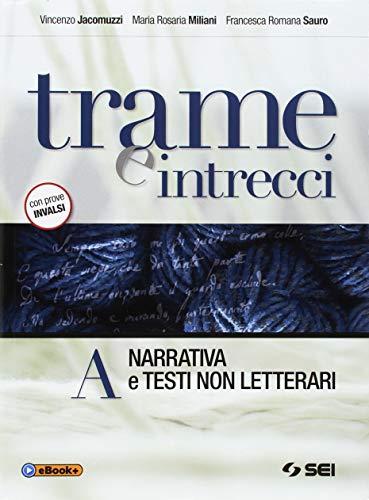 9788805071296: Trame e intrecci. Vol. A: Narrativa e testi non letterari. Con 300 pagine per leggere. Per le Scuole superiori