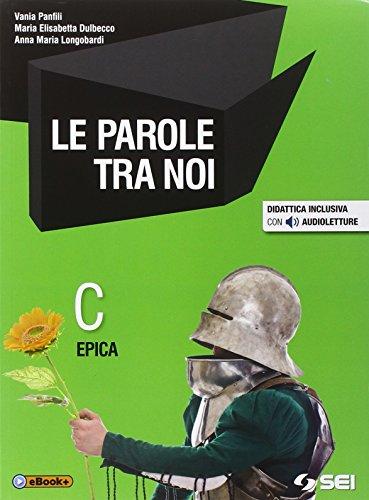 9788805071395: Le parole tra noi. Vol. C: Mito ed epica. Per le Scuole superiori. Con e-book. Con espansione online
