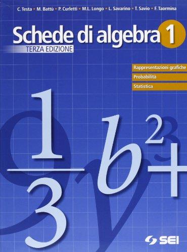 9788805072248: Schede di algebra. Per le Scuole superiori. Rappresentazioni grafiche. Probabilità. Statistica (Vol. 1)