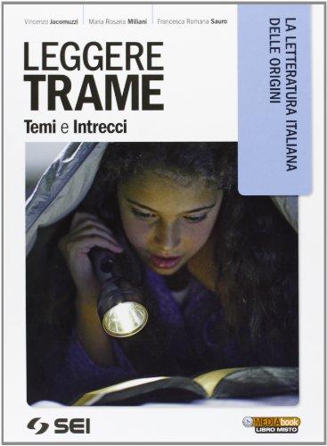 9788805073603: Leggere trame. Temi e intrecci. La letteratura italiana delle origini. Per il biennio delle Scuole superiori