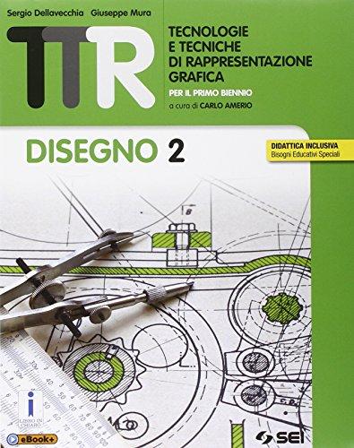 9788805073641: TTR. Tecnologie e tecniche di rappresentazione grafica. Disegno 2-Schede di disegno 2. Per le Scuole superiori