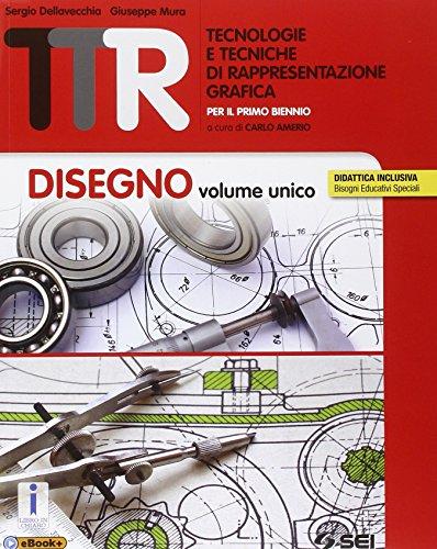 9788805073658: TTR. Tecnologie e tecniche di rappresentazione grafica. Disegno volume unico-Materiali misura sicurezza-Schede di disegno unico. Per le Scuole superiori
