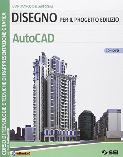 9788805074259: Disegno per il progetto edilizio. AutoCAD. Per le Scuole superiori. Con DVD