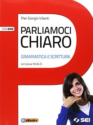 9788805074402: Parliamoci chiaro. Grammatica e scrittura. Prove INVALSI. Per le Scuole superiori. Con DVD. Con e-book