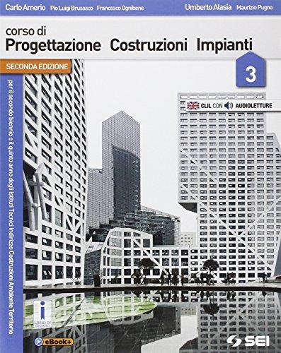 9788805074884: Corso di progettazione costruzione impianti. Per gli Ist. tecnici. Con e-book. Con espansione online (Vol. 3)