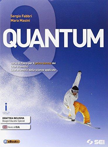 9788805075409: Quantum. Con laboratorio. Corso di fisica per il primo biennio dei Licei scientifici e Licei scientifici delle scienze applicate