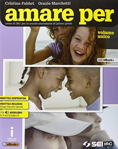 9788805075539: Amare per. Vol. unico. Con Atlante religioni. Corso di IRC. Per la Scuola media. Con e-book. Con espansione online
