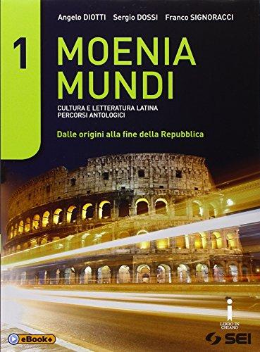 9788805075669: Moenia mundi. Cultura e letteratura latina percorsi antologici. Dalle origini alla fine della Repubblica-Versioni. Per le Scuole superiori: 1