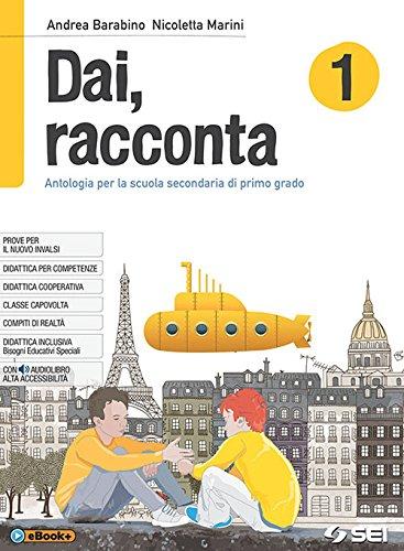 9788805075973: Dai, racconta-Mito ed epica-Teatro. Per la Scuola media. Con ebook. Con espansione online: 1