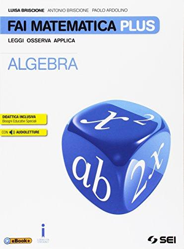9788805076901: Fai matematica plus. Per la Scuola media. Con e-book. Con espansione online. Algebra-Geometria-Preparati all'esame-Matematica in gioco (Vol. 3)