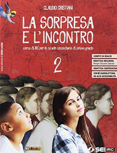 9788805076932: La sorpresa e l'incontro. Per la Scuola media. Con e-book. Con espansione online: 2