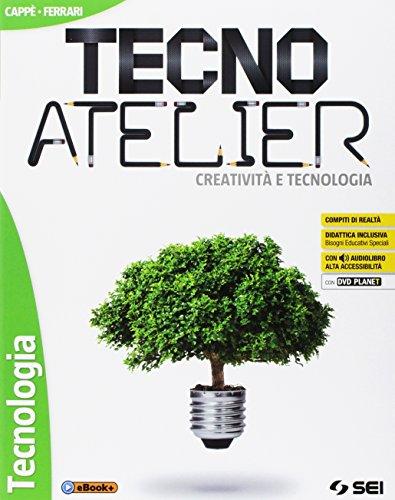 9788805076970: Tecno atelier. Creatività e tecnologia. Per la Scuola media. Con e-book. Con espansione online. Con 4 libri: Disegno-Tecnologia-Atelier creativo-Lab. competenze. Con DVD-ROM