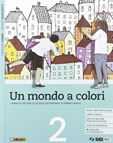 9788805077649: Un mondo a colori. Corso di IRC con nulla osta CEI. Per la Scuola media. Con e-book. Con espansione online: 2
