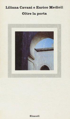 Oltre la porta.: Cavani,Liliana. Medioli,Enrico.