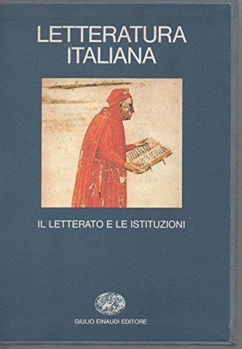 Letteratura Italiana Vol.1: Il letterato e le istituzioni: Roberto Antonelli, Angelo Cicchetti; ...