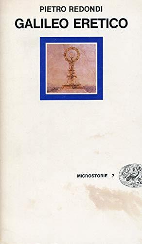 Galileo eretico.: Redondi,Pietro.