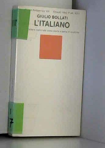 9788806056476: L'Italiano: Il carattere nazionale come storia e come invenzione (Nuovo politecnico) (Italian Edition)