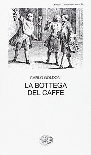 9788806068097: La bottega del caffè: La Bottega Del Caffe' (Collezione di teatro)