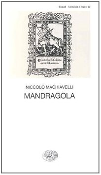 Mandragola (Italian Edition): MacHiavelli, Niccolo