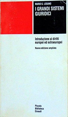 9788806102722: I grandi sistemi giuridici. Introduzione ai diritti europei ed extraeuropei (Piccola biblioteca Einaudi)