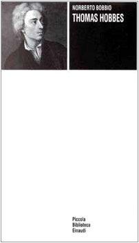 Thomas Hobbes (Piccola biblioteca Einaudi) (Italian Edition) (8806116002) by Norberto Bobbio