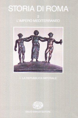 STORIA DI ROMA- VOL. II° L'IMPERO MEDITERRANEO- 1. LA REPUBBLICA IMPERIALE - GUIDO CLEMENTE, FILIPPO COARELLI, EMILIO GABBA