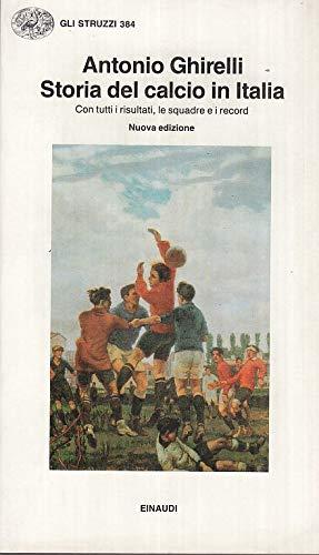 9788806117900: Storia del calcio in Italia (Gli struzzi) (Italian Edition)