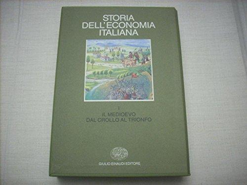 Storia dell'economia italiana. Vol.I: Il Medioevo dal crollo al trionfo.: --