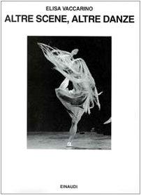 9788806123123: Altre scene, altre danze. Vent'anni di balletto contemporaneo