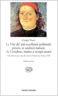 Le Vite De Piu Eccellenti Architetti, Pittori Et Scultori Italiani (Einaudi tascabili) (Italian Edition) (880612787X) by Giorgio Vasari