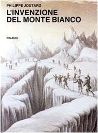 9788806130763: L'invenzione del Monte Bianco