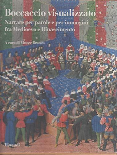 Boccaccio Visualizzato.Narrare Per Parole e Immagini Fra Medioevo e Rinascimento.: Branca Vittore,a...