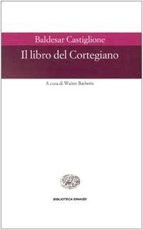 9788806132057: Il libro del cortegiano (Biblioteca Einaudi)