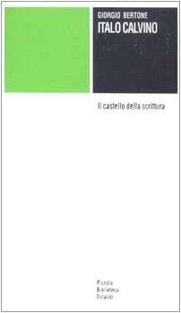 9788806133399: Italo Calvino: Il castello della scrittura (Piccola biblioteca Einaudi) (Italian Edition)