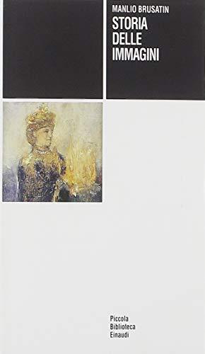9788806136543: Storia delle immagini (Piccola biblioteca Einaudi)