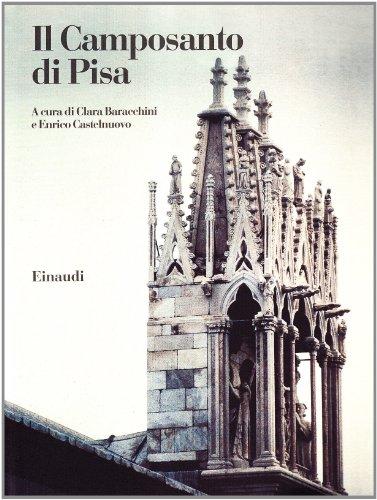 Il Camposanto Di Pisa: Baracchini, Castelnuovo Enrico (a cura di)